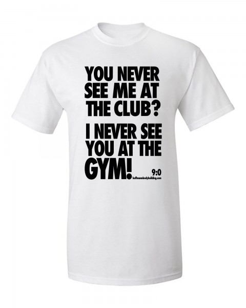 I Never See You At The Gym! - Weißes Herren T-Shirt