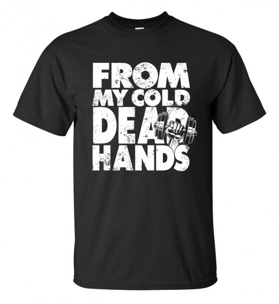 From My Cold Dead Hands - Schwarzes Unisex T-Shirt