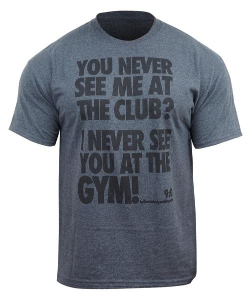 I Never See You At The Gym! - Grau meliertes Herren T-Shirt